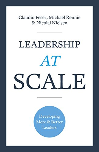 Leadership At Scale: A Blueprint for Developing Leaders and Transforming Your Organization (English Edition)