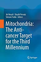 Mitochondria: The Anti- cancer Target for the Third Millennium