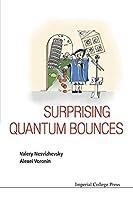 Surprising Quantum Bounces