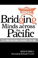 Bridging Minds Across the Pacific: U.S.-China Educational Exchanges, 1978-2003