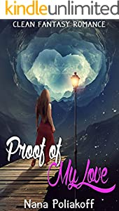 Proof of My Love : Clean Fantasy Romance (English Edition)