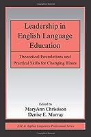 Leadership in English Language Education (ESL & Applied Linguistics Professional Series)