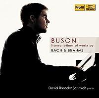 Busoni: Bach/Brahms Transcript