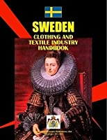 Sweden Clothing & Textile Industry Handbook (World Strategic and Business Information Library)