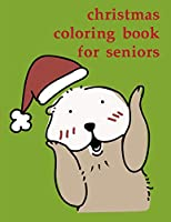 Christmas Coloring Book For Seniors: Christmas Coloring Pages with Animal, Creative Art Activities for Children, kids and Adults (Drawings Animals)
