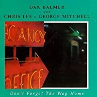 Don't Forget the Way Home by DAN / LEE,CHRIS / MITCHELL,GEORGE BALMER