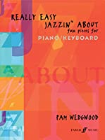 Really Easy Jazzin' About: Fun Pieces for Piano/Keyboard