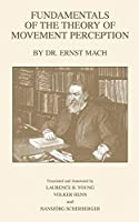 Fundamentals of the Theory of Movement Perception by Dr. E. Mach