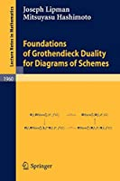 Foundations of Grothendieck Duality for Diagrams of Schemes (Lecture Notes in Mathematics)