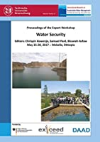 Water Security: Proceedings of the Expert Workshop, May 15-20, 2017 - Mekelle, Ethiopia