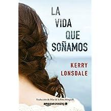 La vida que soñamos (Spanish Edition)