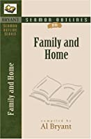 Sermon Outlines on  Family And Home (Bryant Sermon Outline)