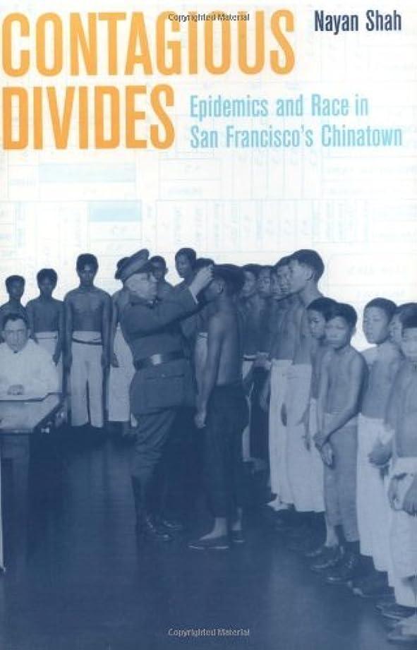 症候群同化エンターテインメントContagious Divides: Epidemics and Race in San Francisco's Chinatown (American Crossroads Book 7) (English Edition)