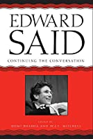 Edward Said: Coninuing The Conversation (Critical Inquiry Book)