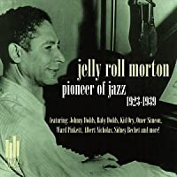 1923-1939 Pioneer of Jazz by Jelly Roll Morton