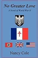 No Greater Love, a Novel of World War II