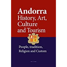 Andorra History, Art, Culture and Tourism: People, tradition, Religion and Custom