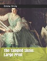 The Tangled Skein: Large Print