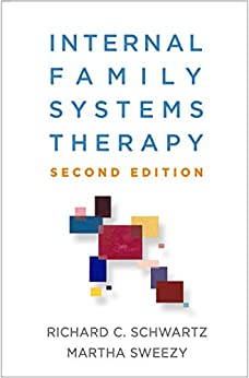Internal Family Systems Therapy, Second Edition by [Schwartz, Richard C., Sweezy, Martha]