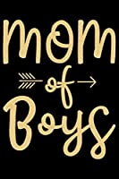 Mom Of Boys: Mother's Day Mom Journal Notebook Gifts, Funny Mom Mother Notebook Journal Diary, Gifts for Mom from Daughter & Son, Birthday Gifts for Mom