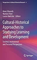 Cultural-Historical Approaches to Studying Learning and Development: Societal, Institutional and Personal Perspectives (Perspectives in Cultural-Historical Research)
