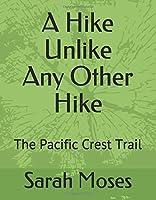 A Hike Unlike Any Other Hike