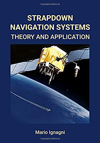 Download Strapdown Navigation Systems: Theory and Application 0578401487