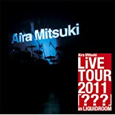 Aira Mitsuki LiVE TOUR 2011『???』 in LIQUIDROOM [DVD]