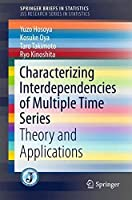 Characterizing Interdependencies of Multiple Time Series: Theory and Applications (SpringerBriefs in Statistics)