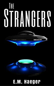 The Strangers: A First Contact Novella by [Haeger, E. M.]