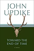 Toward the End of Time: A Novel