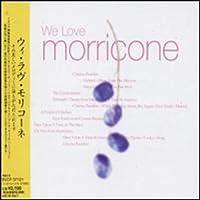 We Love Morricone: Ennio Morricone Works by We Love Morricone (Ennio Morricone Works) (2004-07-20)