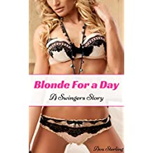 Blonde For a Day: A Swingers Story
