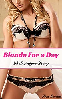 Blonde For a Day: A Swingers Story by [Sterling, Ava]