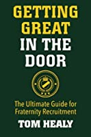 Getting Great in the Door: The Ultimate Guide for Fraternity Recruitment