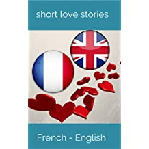 Learn French with short love stories: intermediate level (French Edition)