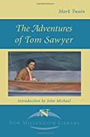 The Adventures of Tom Sawyer (New Millennium Library)