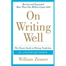 On Writing Well: The Classic Guide To Writing Non Fiction