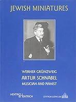Artur Schnabel: Musician and Pianist