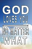 Notizbuch God loves you no matter what: Notizbuch mit goettlicher Botschaft