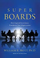 Super Boards: How Inspired Governance Transforms Your Organization
