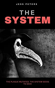[Peters, Jess]のThe System (The Bubo Series Book 1) (English Edition)