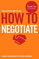 How to Negotiate (How To: Academy)