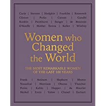 Women who Changed the World: The most remarkable women of the last 100 years (Feminism)
