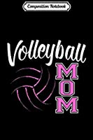 Composition Notebook: Volleyball s For Women Volleyball Mom  Journal/Notebook Blank Lined Ruled 6x9 100 Pages