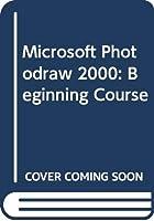 Microsoft Photodraw 2000: Beginning Course