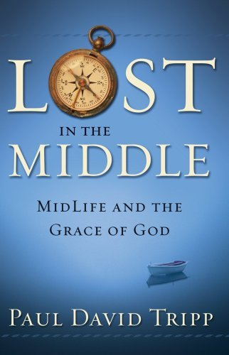 Lost in the Middle: MidLife and the Grace of God (English Edition)