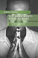 THE IMMIGRANTS & THE NATIVES