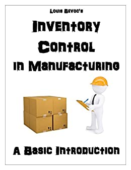 Inventory Control in Manufacturing: A Basic Introduction by [Bevoc, Louis]