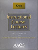Instructional Course Lectures Knee (Instructional Lecture Series)